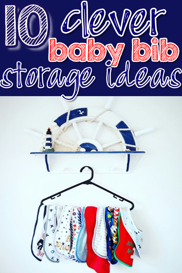 10 Clever Ways To Organize Baby Bibs - Practical Storage and Organization Ideas for Bibs