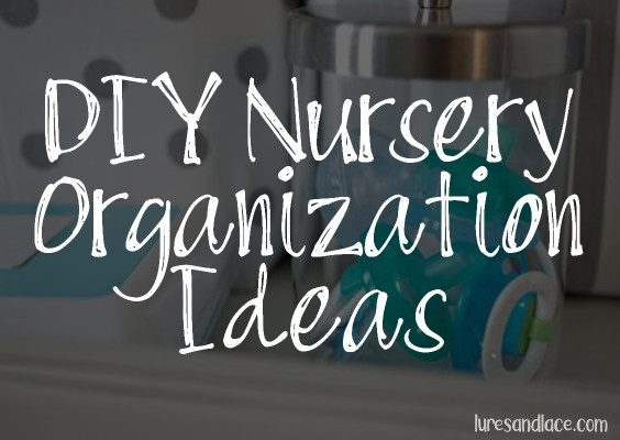 Baby Room Organization Ideas – Nursery Storage Hacks