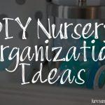 DIY Nursery Organization Ideas
